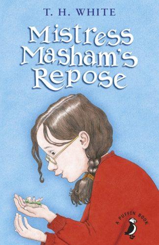 Mistress Masham's Repose by T. H. White