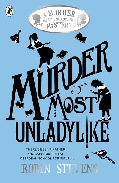 Murder Most Unladylike by Robin Stevens