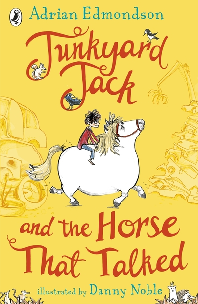 Junkyard Jack and the Horse That Talked by Adrian Edmondson