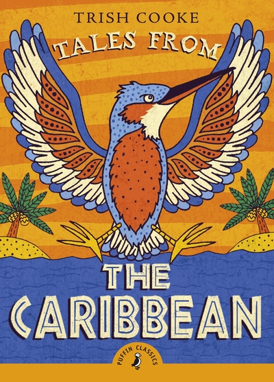 Tales from the Caribbean by Trish Cooke