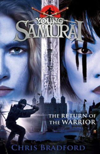 The Return of the Warrior (Young Samurai book 9) by Chris Bradford