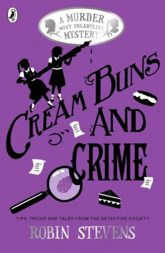 Cream Buns and Crime: A Murder Most Unladylike Collection by Robin Stevens