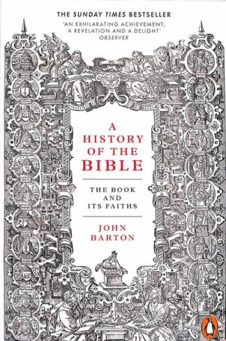 A History of the Bible: The Book and Its Faiths by Dr John Barton