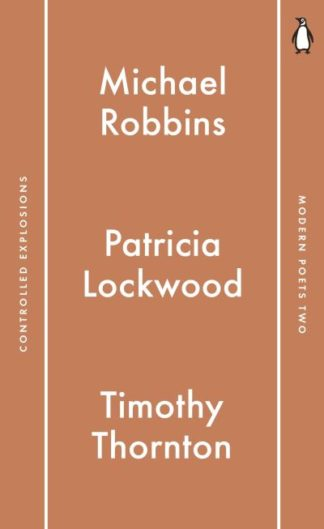 Penguin Modern Poets 2: Controlled Explosions by Michael Robbins