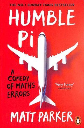 Humble Pi: A Comedy of Maths Errors by Matt Parker