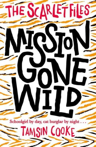 Scarlet Files Mission Gone Wild by Tamsin Cooke