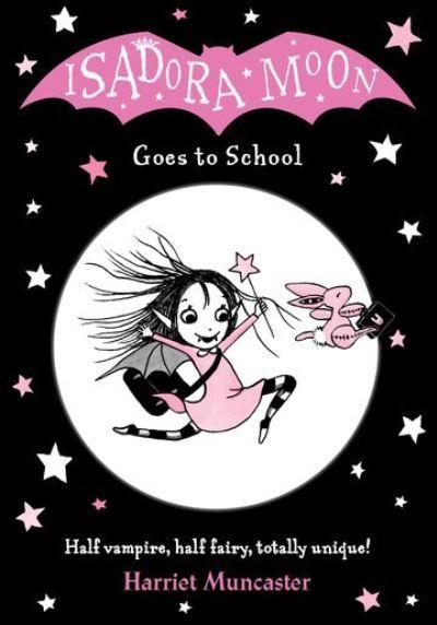 Isadora Moon Goes To School by Harriet Muncaster