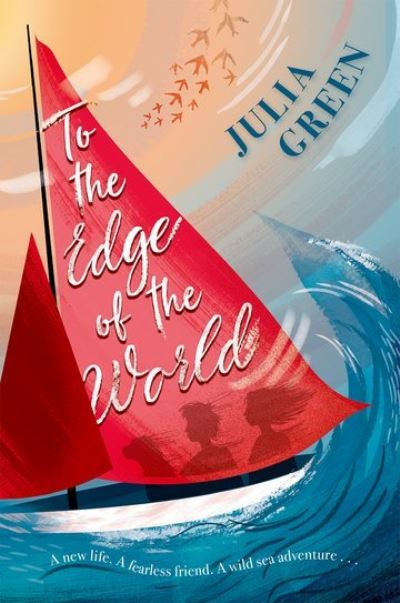 To The Edge Of The World by Julia Green