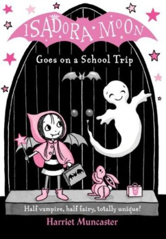 Isadora Moon Goes on a School Trip by Harriet Muncaster