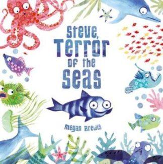 Steve, Terror of the Seas by Megan Brewis