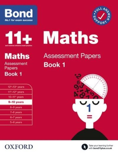 Bond 11+ Maths Assessment Papers 9-10 yrs Book 1 by