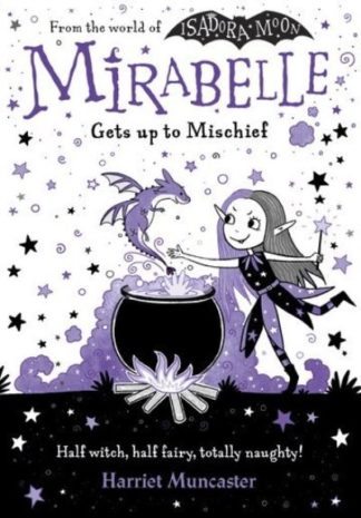 Mirabelle Gets up to Mischief by Harriet Muncaster