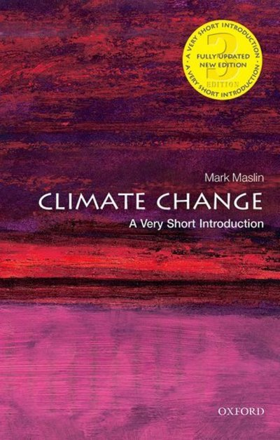 Climate Change: A Very Short Introduction by Mark A. Maslin
