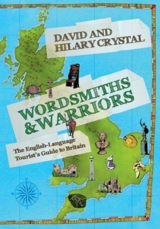 Wordsmiths & Warriors by David Crystal