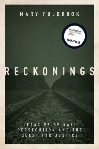 Reckonings: Legacies of Nazi Persecution and the Quest for Justice by Mary Fulbrook