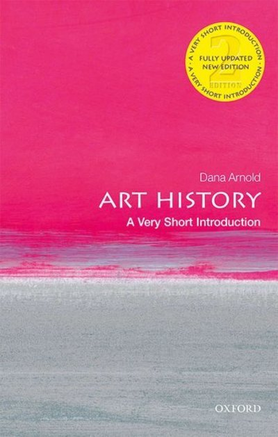Art History A Very Short Introduction by Dana Arnold