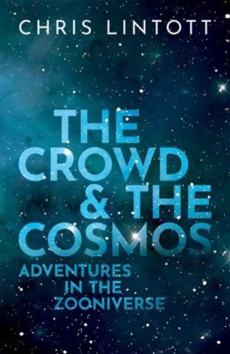 Crowd and the Cosmos by Chris Lintott