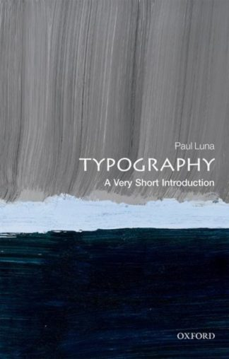 Typography: A Very Short Introduction by Paul Luna