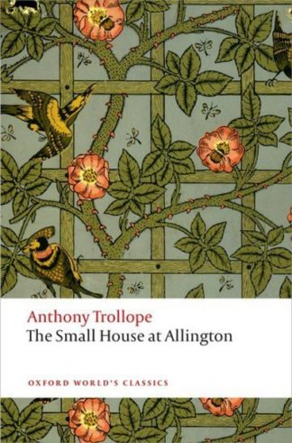 The Small House at Allington: The Chronicles of Barsetshire by Anthony Trollope