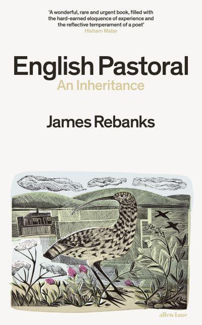 English Pastoral: An Inheritance by James Rebanks