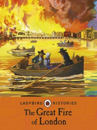 Ladybird Histories: The Great Fire of London by Chris Baker
