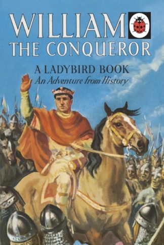 William the Conqueror: A Ladybird Adventure from History Book by