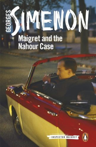 Maigret and the Nahour Case: Inspector Maigret #65 by Georges Simenon