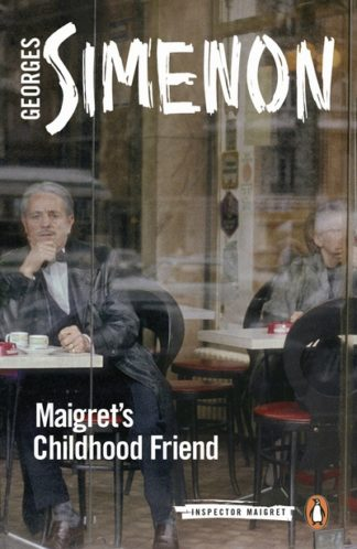 Maigret's Childhood Friend: Inspector Maigret #69 by Georges Simenon