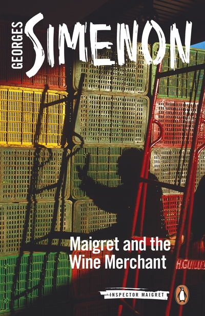Maigret and the Wine Merchant: Inspector Maigret #71 by Georges Simenon
