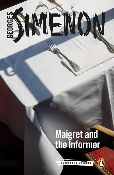 Maigret and the Informer: Inspector Maigret #74 by Georges Simenon