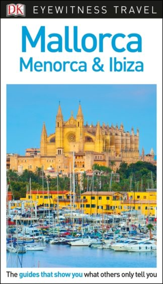 DK Eyewitness Travel Guide Mallorca, Menorca and Ibiza by Travel DK