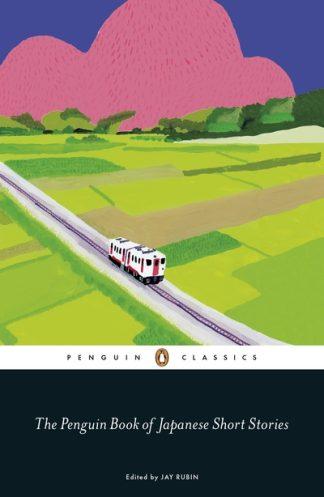 The Penguin Book of Japanese Short Stories by Jay Rubin (ed.)