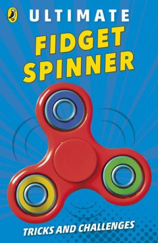 Ultimate Fidget Spinner: Tricks and Challenges by  Ladybird
