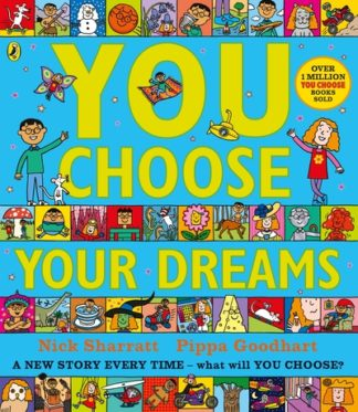 You Choose Your Dreams: Originally published as Just Imagine by Pippa Goodhart