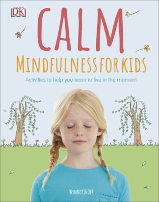 Calm - Mindfulness For Kids by Wynne Kinder
