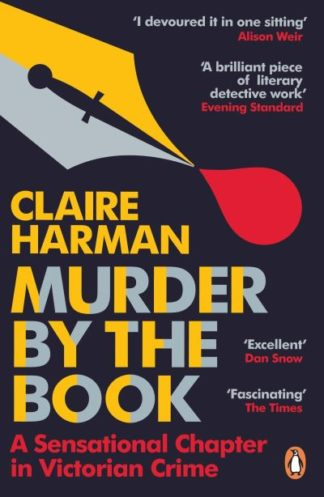 Murder by the Book: A Sensational Chapter in Victorian Crime by Claire Harman