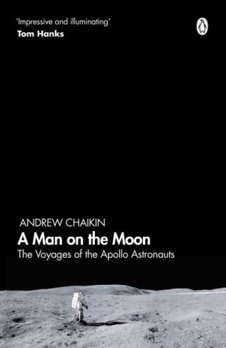 A Man on the Moon: The Voyages of the Apollo Astronauts by Andrew Chaikin