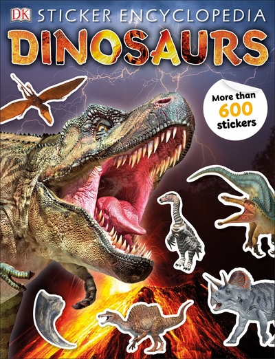 Sticker Encyclopedia Dinosaurs: Includes more than 600 Stickers by  DK