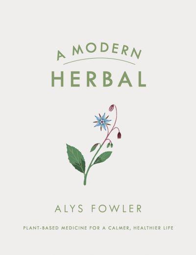 A Modern Herbal by Alys Fowler