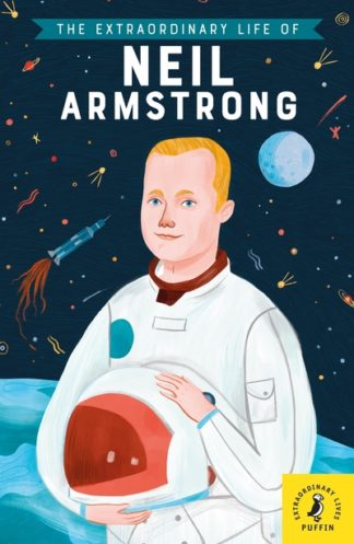 The Extraordinary Life of Neil Armstrong by  Puffin