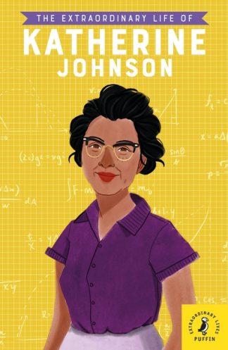 The Extraordinary Life of Katherine Johnson by Devika Jina