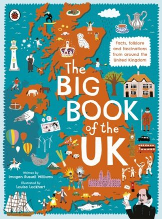 The Big Book of the UK: Facts, folklore and fascinations from around the United  by Williams, Imoge Russell