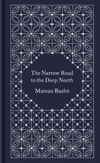 The Narrow Road to the Deep North and Other Travel Sketches by Matsuo Basho