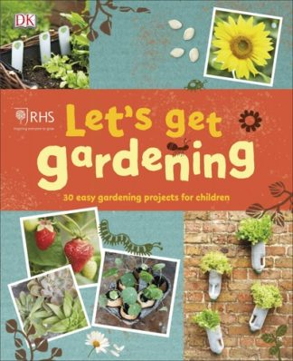 RHS Let's Get Gardening by Horticultural S Royal