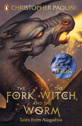 The Fork, the Witch, and the Worm: Tales from Alagaesia Volume 1 by Christopher Paolini