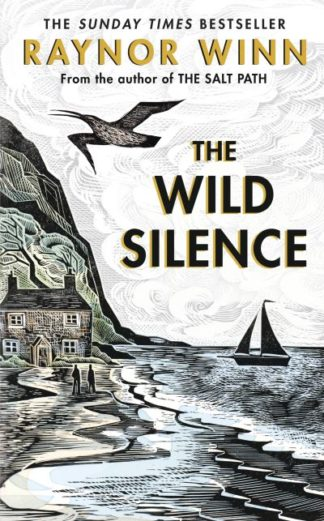 The Wild Silence by Raynor Winn