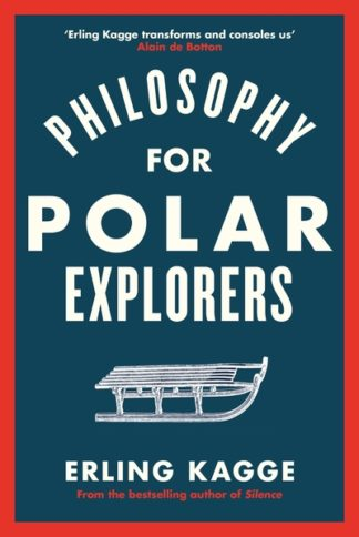 Philosophy for Polar Explorers by Erling Kagge