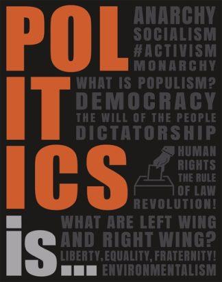 Politics Is... by  DK