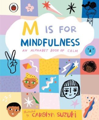 M is for Mindfulness: An Alphabet Book of Calm by