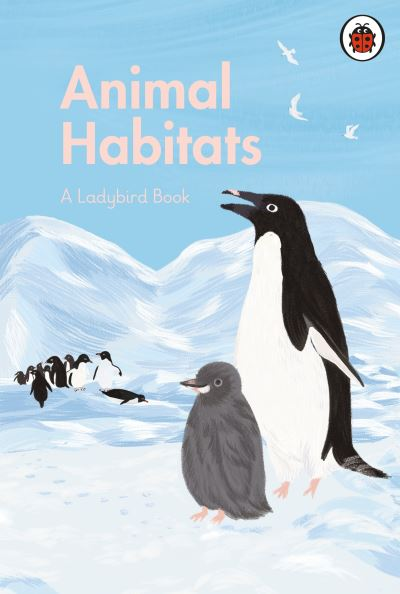 A Ladybird Book: Animal Habitats by
